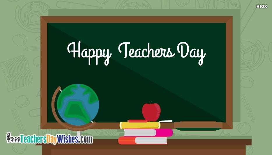 Happy Teachers Day 2018 - Happy Teachers Day Wishes 2018