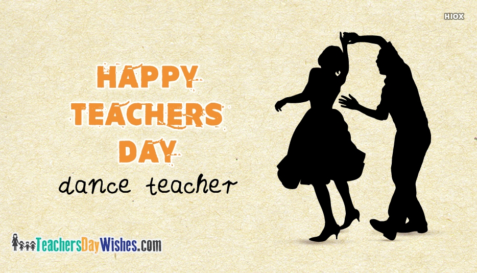 Happy Teachers Day Dance Teacher
