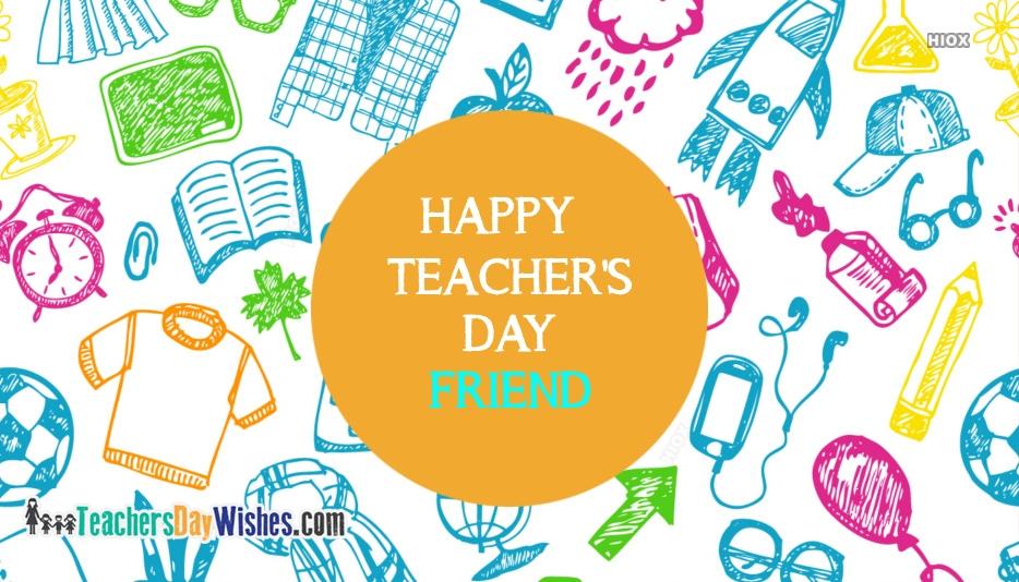 Happy Teachers Day Friend