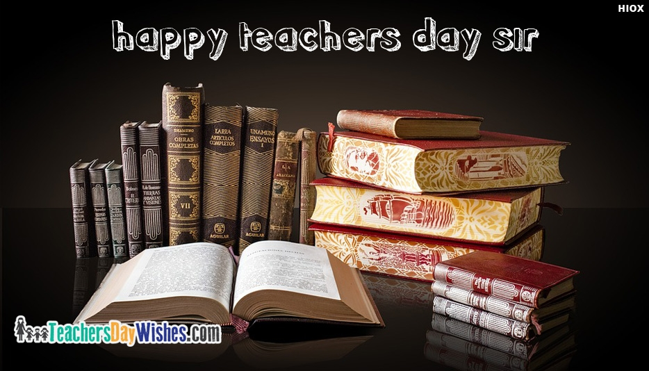 Happy Teachers Day Sir - Happy Teachers Day Wishes for Sir