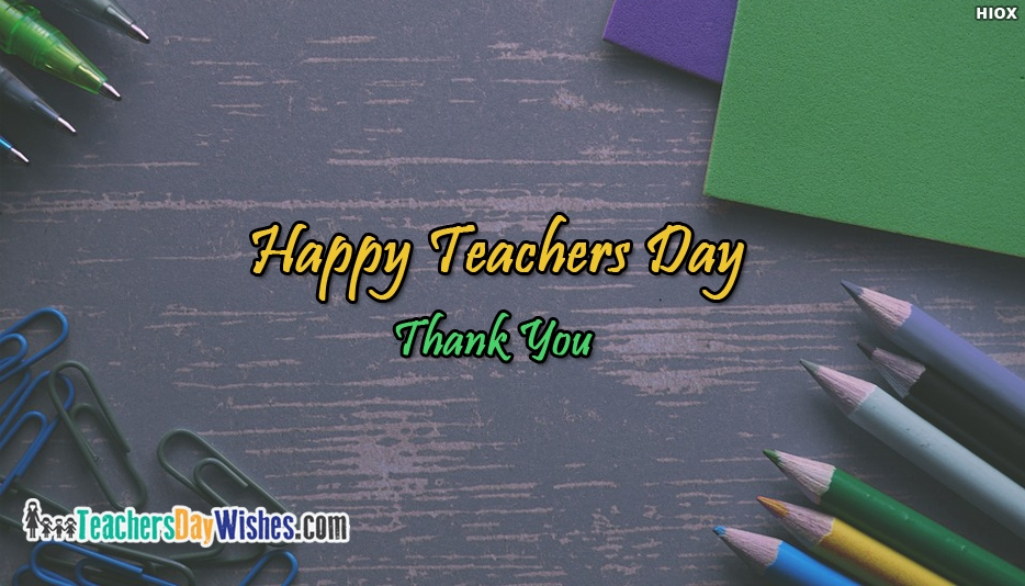 Happy Teachers Day Thank You - Happy Teachers Day Wishes for Teachers
