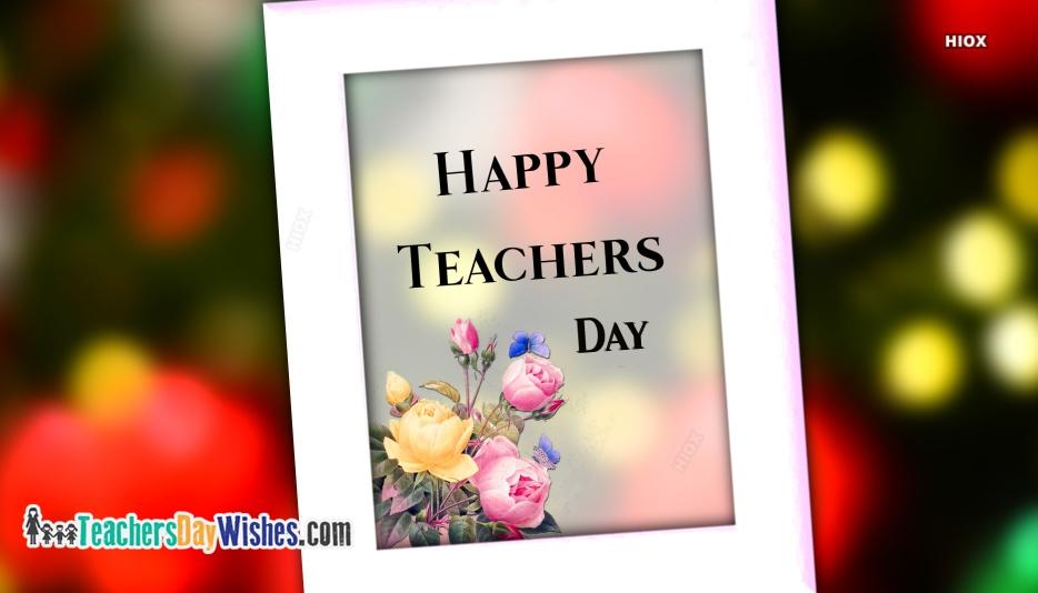 Happy Teachers Day Teachers