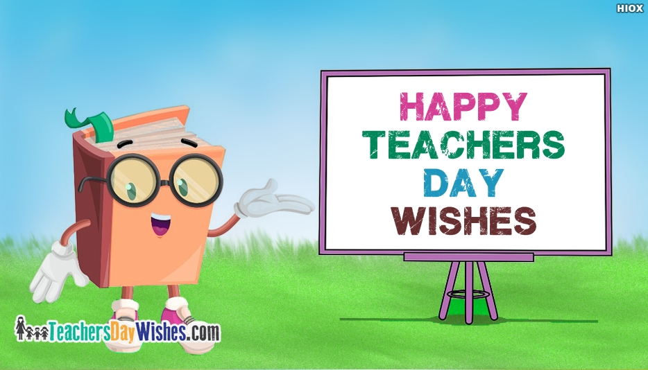 Happy Teachers Day Wishes - Happy Teachers Day Wishes for Teachers