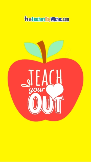 Teach Your Heart Out. Happy Teachers Day Image