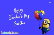 Happy Teachers Day Brother