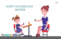 Happy Teachers Day Mother