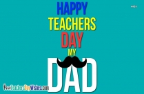 Happy Teachers Day To My Father