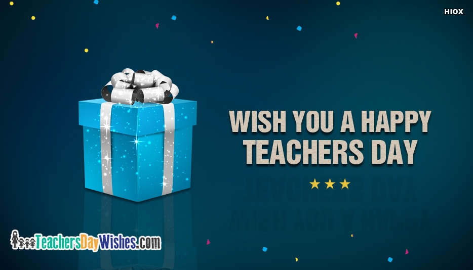Wish You A Happy Teachers Day - Happy Teachers Day Wishes for Students